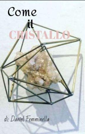 Come Il Cristallo by HeisenbergsPrinciple