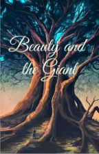 Beauty and the Giant by enbygirlinthedark