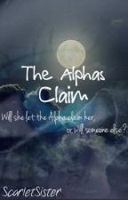 The Alpha's Claim by ScarletSister