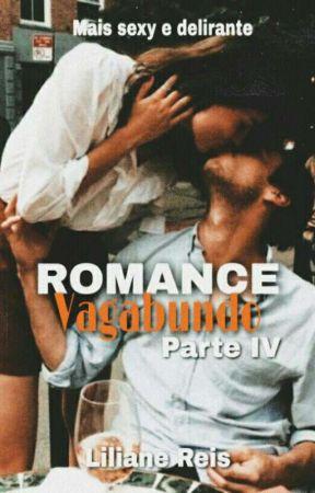 Romance Vagabundo - Parte IV by LilianeReis