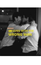 MESSING WITH THE WRONG MAN. (MxB) {Completed}  by Shawol5ever