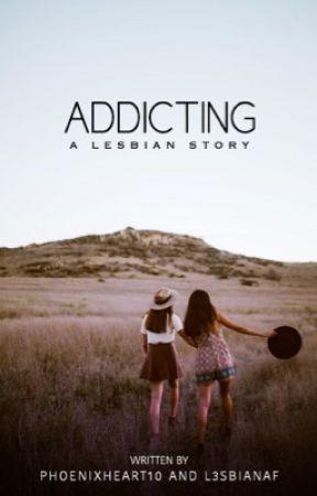 Addicting  by PhoenixHeart10