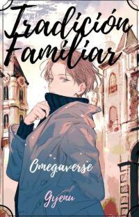~Tradicion Familiar~Omegaverse~ cover