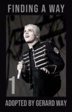 Finding a Way | Adopted by Gerard Way by hezitantalienz