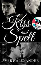 Kiss and Spell (A Harry Potter Fanfiction) by alexanderavery998