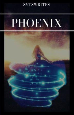 Phoenix ✔️ by SVTSwrites