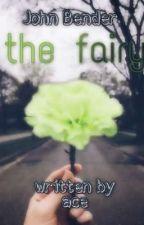 the fairy | john bender ✅ by babyboyace