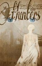 La dernière chasse des Hunter by Marawyn