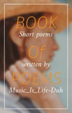 Book of Poems by Music_Is_Life-Duh