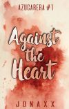 Against the Heart (Azucarera Series #1) cover