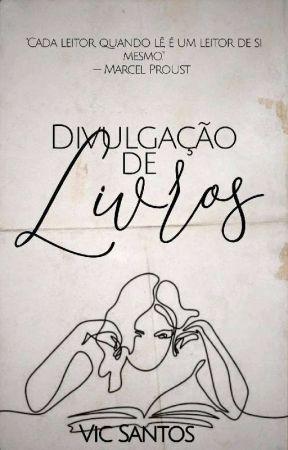 (PAUSADA) DIVULGAÇÃO DE LIVROS III by Vicsantos345
