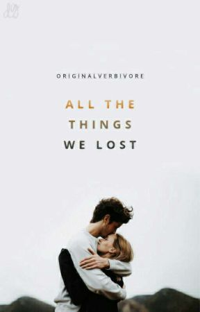 All The Things We Lost ✔ by originalverbivore