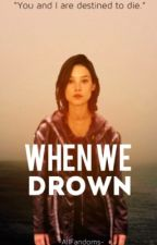 When We Drown~Finnick Odair {Book 1} by -AllFandoms-