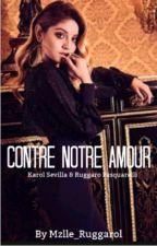 Contre Notre Amour -KS & RP by UnePlume_inconnue