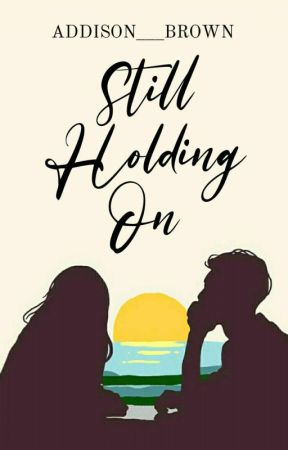 Still Holding On  by Addison___Brown