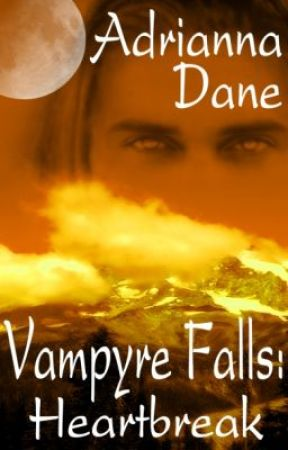 Vampyre Falls: Heartbreak by Adrianna Dane (an excerpt) by WriterTess