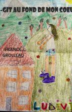 Ci-gît au fond de mon cœur by Franckgrolleau86