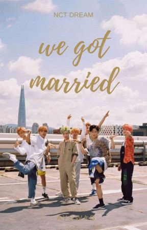 We Got Married •  NCT Dream by ayswag