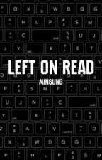 Left on read | Minsung by YUN-HAE