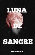 LUNA DE SANGRE [CREPUSCULO...] by MarinaCarabS