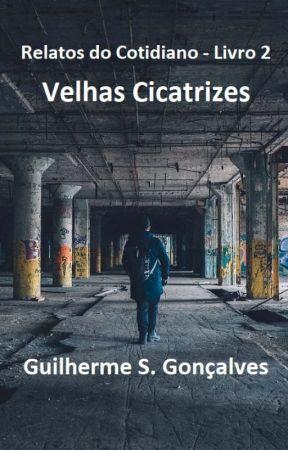 Relatos do Cotidiano - Livro 2: Velhas Cicatrizes by ValedosContos2016