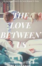 The Love Between US [BxBxB] by RyleyKalem