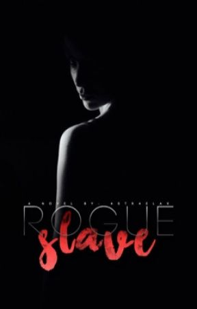 The Rogue's Slave by astraelax