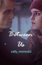 Between Us - Dramione/Blinny by salty_mermaid