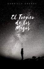 El Torneo de los Magos - Fanfic basada en HP by GabyTorres15