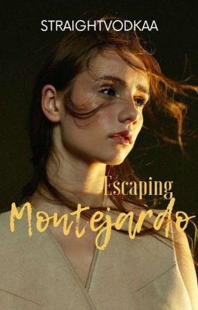 Escaping Montejardo  by straightvodkaa