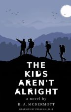 The Kids Aren't Alright by b_a_mcdermott