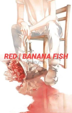 RED | BANANA FISH by taeume