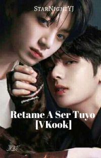 ~Retame A Ser Tuyo~ [VKOOK] cover
