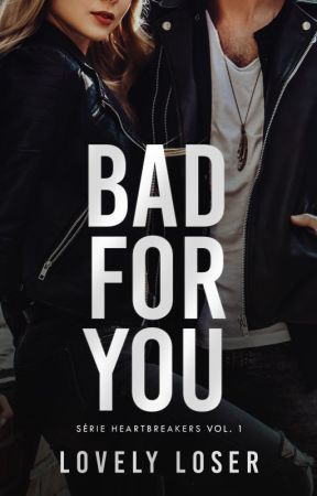 Bad For You (completo na Amazon) by lov3lyloser