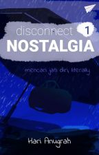 Disconnect Nostalgia by hariangr