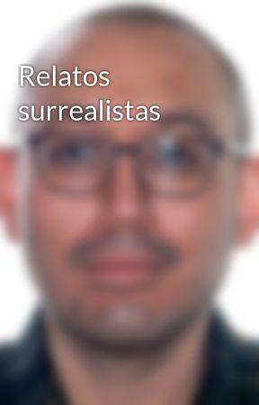 Relatos surrealistas by emiliolopez1985