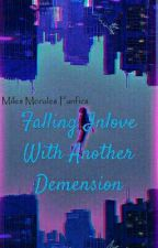 Falling Inlove With Another Dimension || Miles Morales X Reader FF by Ennia1234