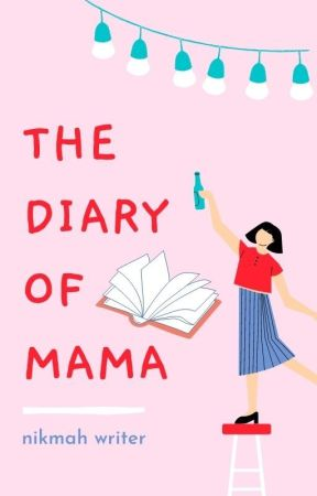 The Diary of Mama by nikmahwriter