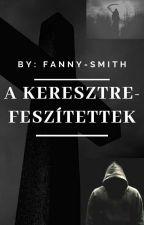A keresztrefeszítettek by fanny-smith