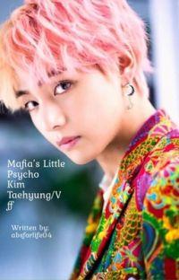 BTS Taehyung ff: Mafias Little Psycho   cover