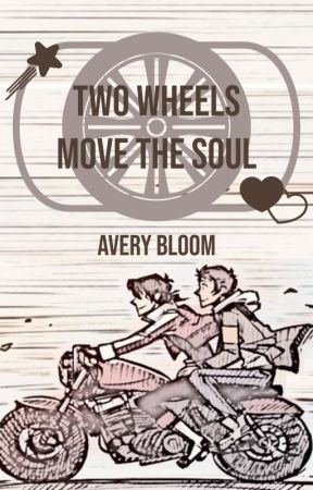Two Wheels Move the Soul by averyscribbles