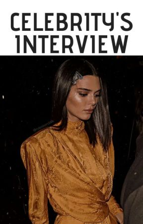 CELEBRITY'S INTERVIEW by pizza_ismy_life