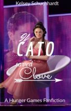 If Cato saved Clove by kelseyschuch