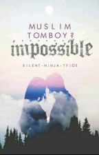 Muslim Tomboy?...Impossible  by silent_ninja_dfc