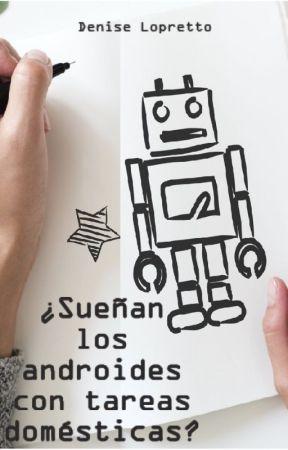 ¿Sueñan los androides con tareas domésticas? by La_Letruda
