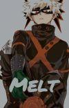 Melt (Katsuki Bakugo x reader) cover