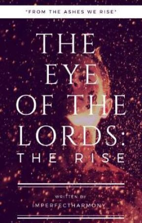 The Eye of the Lords: The Rise by Macer_Mirage