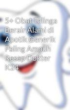 5+ Obat Telinga Berair Alami di Apotik Generik Paling Ampuh Resep Dokter K24 by mbazix