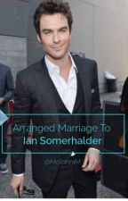 Arranged marriage to Ian somerhalder  by MarmoMeilanni