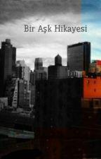 Bir Aşk Hikayesi by ismailefe568